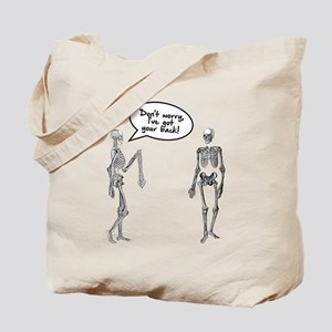 Skeletons I've got your back Tote Bag